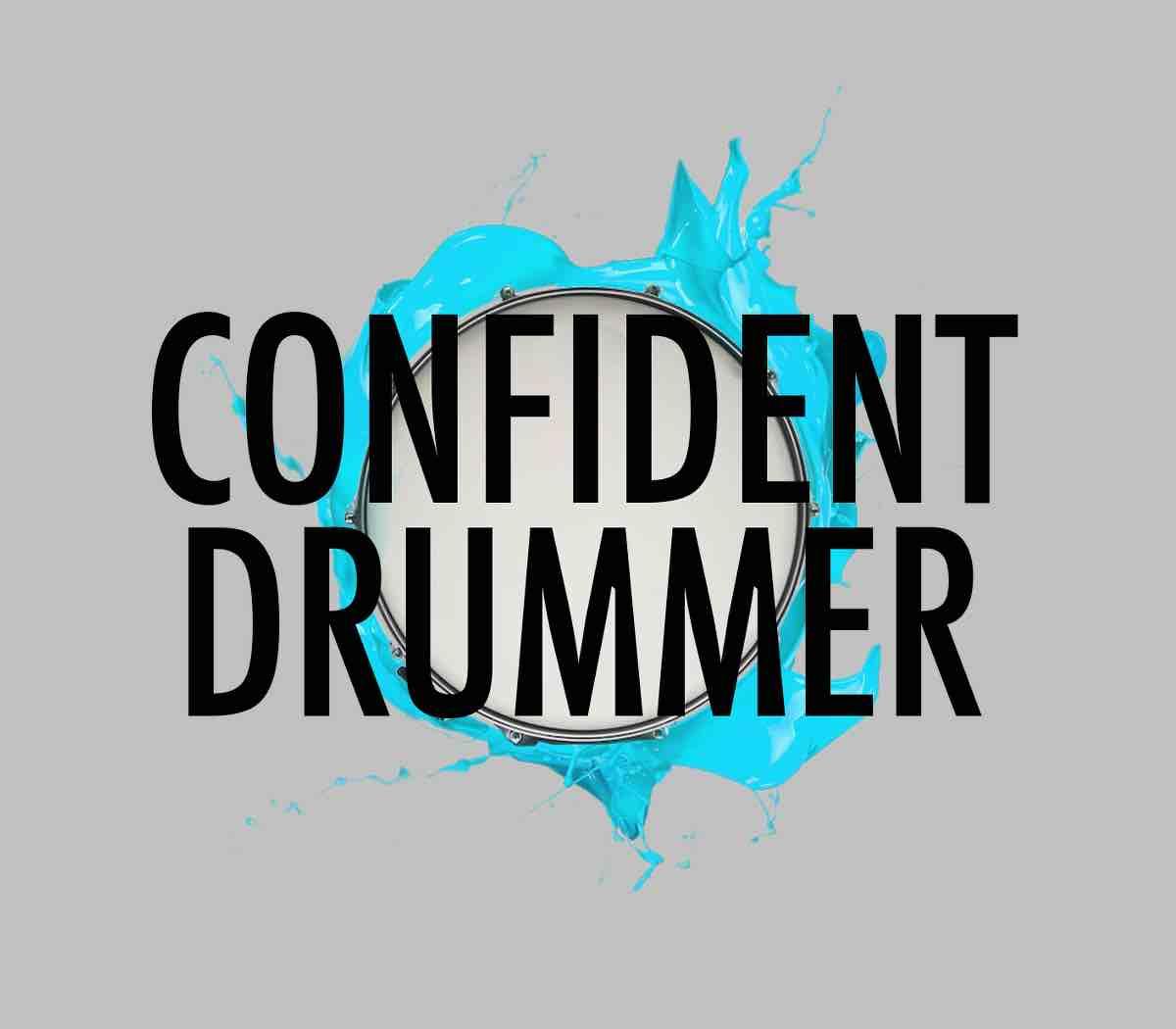 - Confident Drummer -
